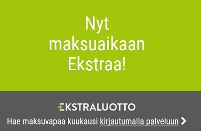 Voit saada myös Ekstraluotolta maksuvapaata, kun olet palvelun asiakas